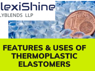 Features & uses of thermoplastic elastomers